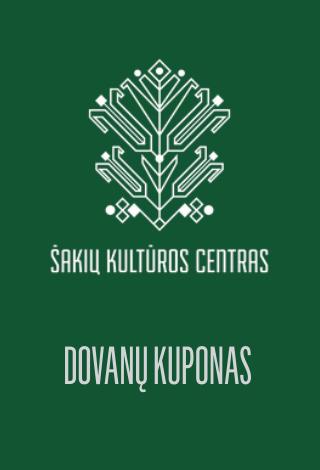 Šakių kultūros centro dovanų kuponas