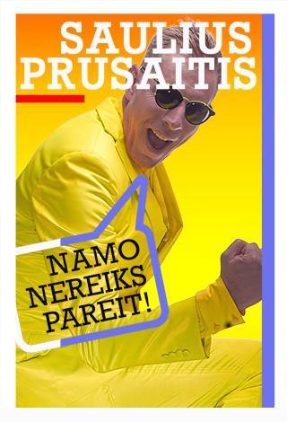 Saulius PRŪSAITIS   NAMO NEREIKS PAREIT!