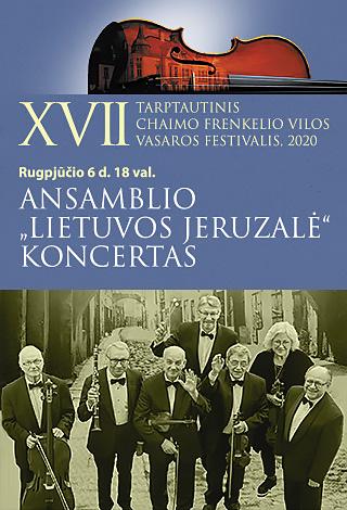 """XVII TARPTAUTINIS CHAIMO FRENKELIO VILOS VASAROS FESTIVALIS. Ansamblio """"Lietuvos Jeruzalė"""" koncertas"""