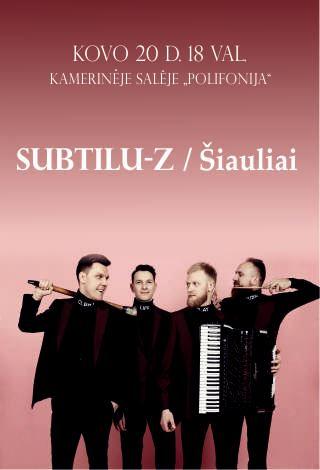 NEĮVYKS | Subtilu-Z / Šiauliai