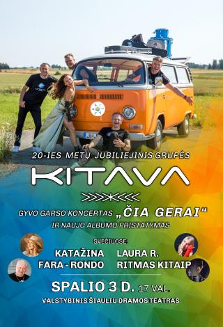 """20-ies metų jubiliejinis, grupės KITAVA ir draugų, gyvo garso  koncertas """"ČIA GERAI"""""""