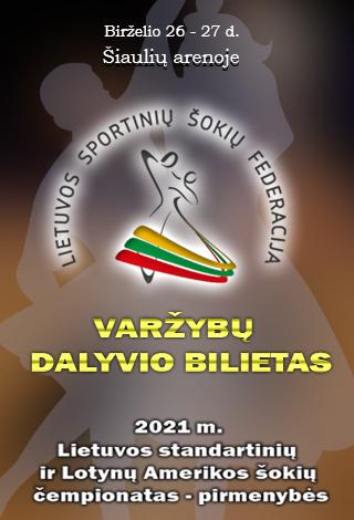 2021 m. Lietuvos standartinių ir Lotynų Amerikos šokių čempionatas - pirmenybės   DALYVIO BILIETAS