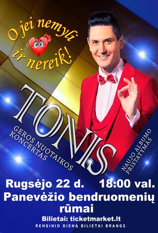 ATŠAUKTA | Tonis - Geros nuotaikos koncertas - Panevėžys