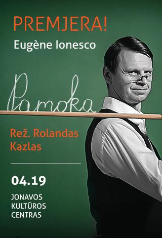 PERKELTA | PAMOKA. E.Ionesco (rež. R.Kazlas). Premjera!