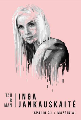 Inga Jankauskaitė | Tau ir man | Mažeikiai