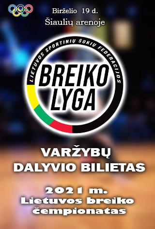 2021 m. Lietuvos breiko čempionatas   DALYVIO BILIETAS