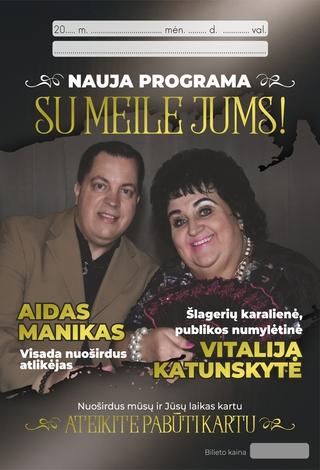 VITALIJA KATUNSKYTĖ IR AIDAS MANIKAS