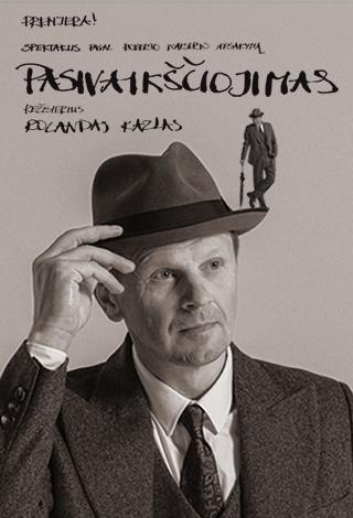 PASIVAIKŠČIOJIMAS R. Walser (rež. R. Kazlas). Premjera!