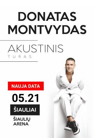 [PERKELTA] DONATAS MONTVYDAS AKUSTINIS TURAS