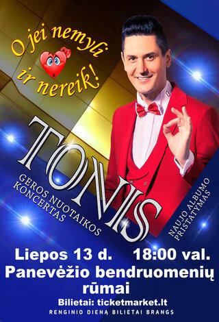 Tonis - Geros nuotaikos koncertas - Panevėžys