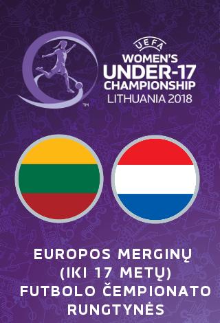 UEFA Europos merginų iki 17 metų (WU17) futbolo čempionatas: Lietuva-Olandija