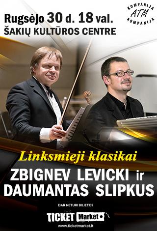 LINKSMIEJI KLASIKAI. Z. LEVICKIS ir D. SLIPKUS