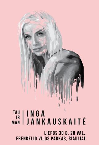 Inga Jankauskaitė | Tau ir man | CH. FRENKELIO VILOS PARKE