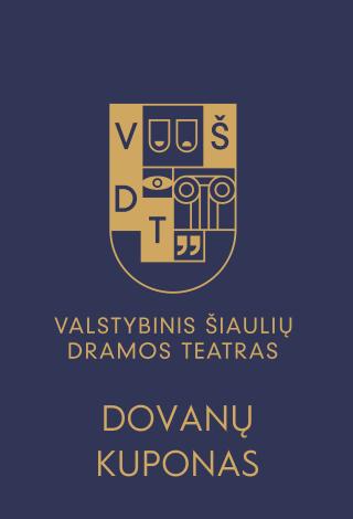 Valstybinio Šiaulių dramos teatro dovanų kuponas