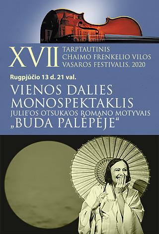 """XVII TARPTAUTINIS CHAIMO FRENKELIO VILOS VASAROS FESTIVALIS. Vienos dalies monospektaklis Julie'os Otsuka'os romano motyvais """"Buda palėpėje"""""""