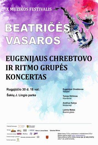 """X muzikos festivalis """"Beatričės vasaros"""" Eugenijaus Chrebtovo ir ritmo grupės koncertas"""