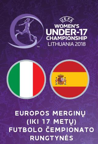 UEFA Europos merginų iki 17 metų (WU17) futbolo čempionatas: Italija-Ispanija