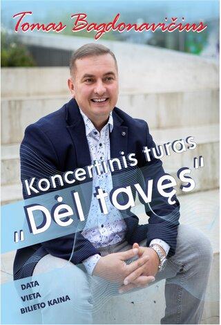 """Tomo Bagdonavičiaus koncertas """"Dėl tavęs"""""""